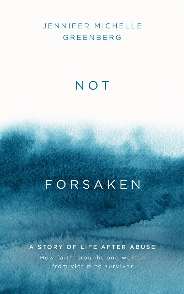 Not Forsaken, by Jennifer Michelle Greenberg