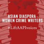 """Image in red saying """"Asian Diaspora Women Crime Writers"""" and """"#LiftAAPIVoices"""""""