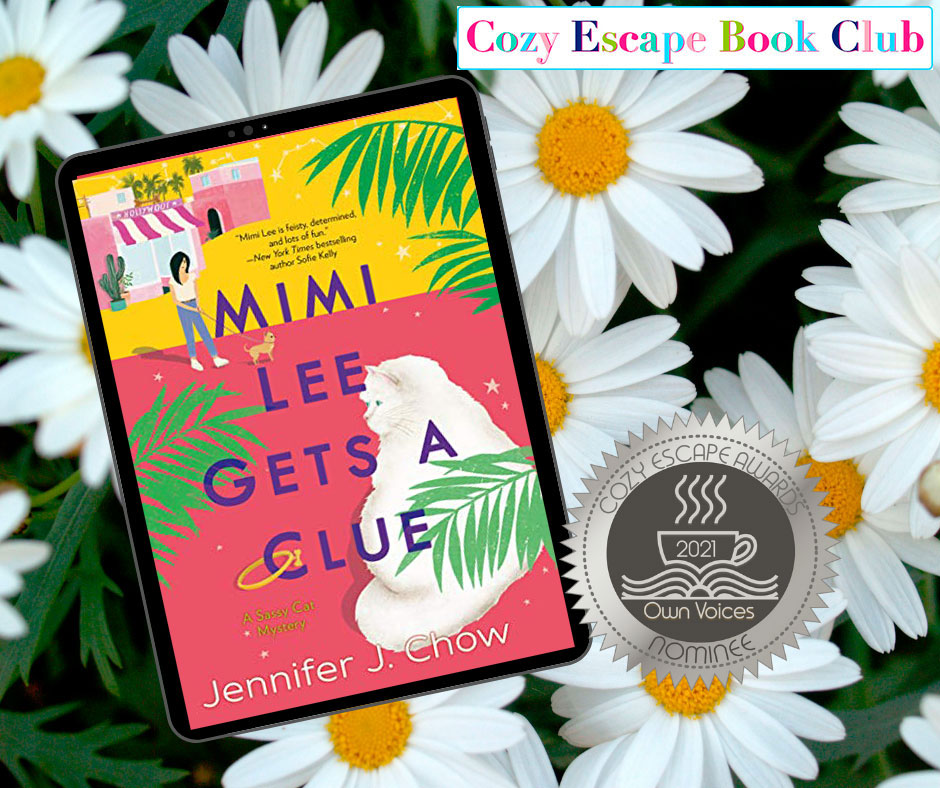 """Graphic of Mimi Lee Gets A Clue with white daisies in the background. Upper right corner says, """"Cozy Escape Book Club."""" Lower right corner has a seal that says, """"Cozy Escape Awards 2021 Own Voices Nominee."""""""