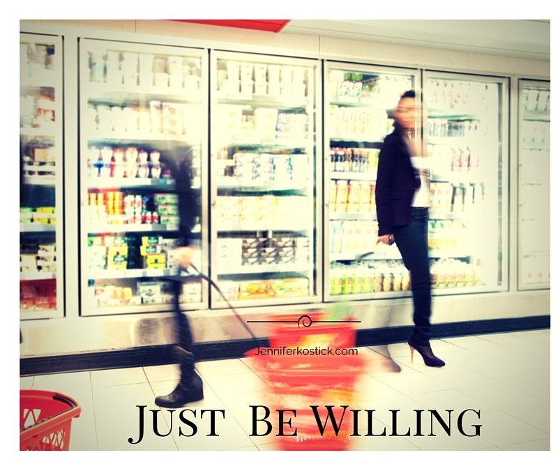 Just Be Willing…