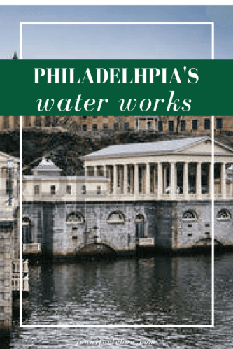 Philadelphia Water Works Was a Huge Tourist Attraction