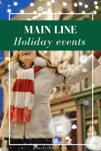 Holiday Events on Philadelphia's Main Line