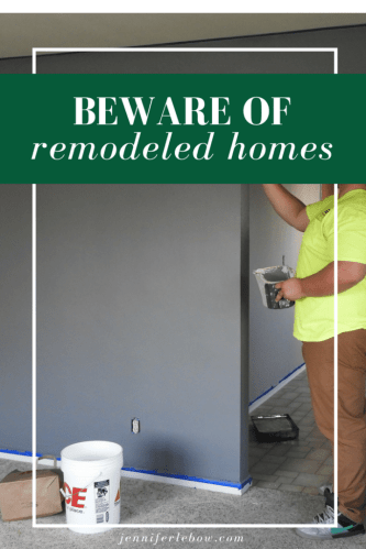 Beware the Remodeled Home