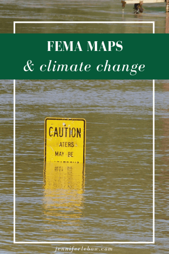 FEMA flood maps don't take climate change into consideration--why does it matter?