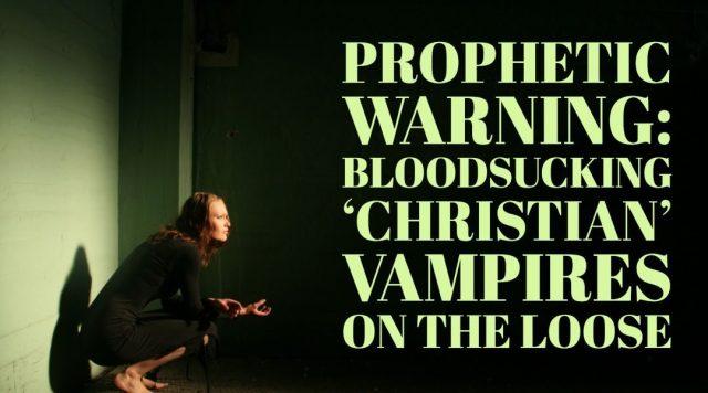 Exposing Bloodsucking Christian Chameleon Vampires