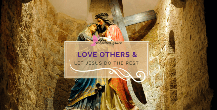 Love Others and Let Jesus Do The Rest