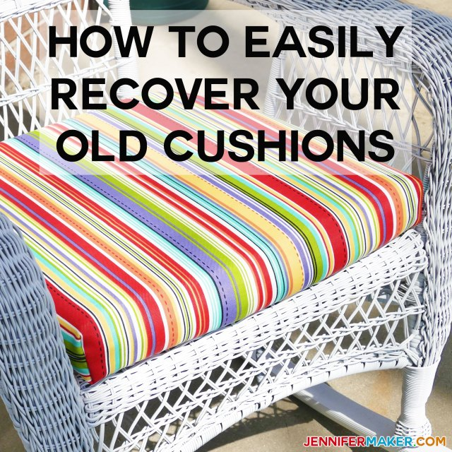 how to recover your outdoor cushions quick & easy - jennifer maker