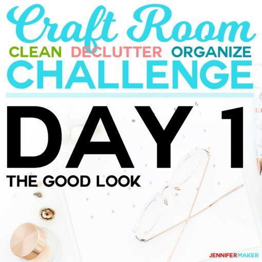 30 Day Craft Room Organization Challenge Jennifer Maker