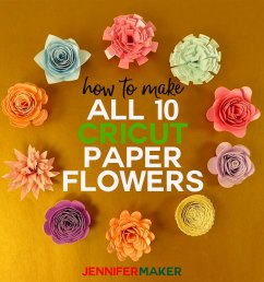 how to make cricut paper flowers from the flower shoppe cartridge complete step  [ 1550 x 1550 Pixel ]