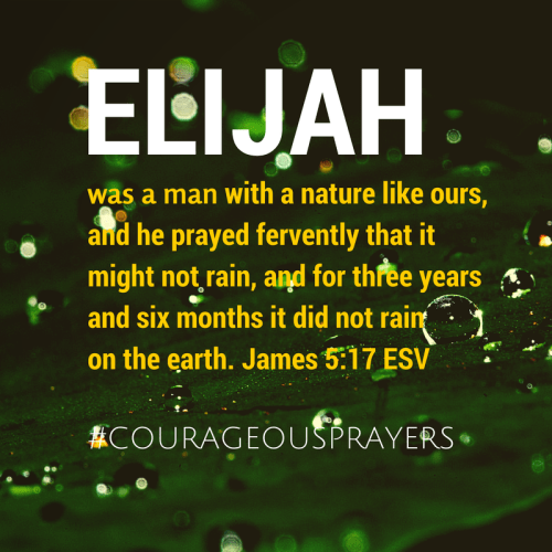 Elijah was a man James 5:17