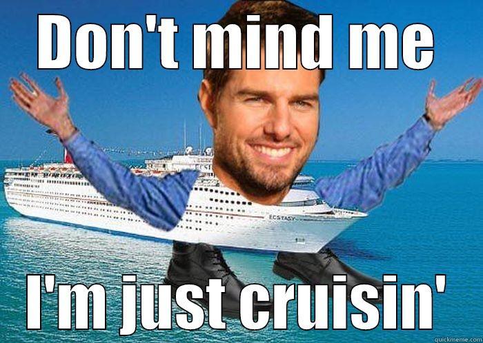 Tom cruisin