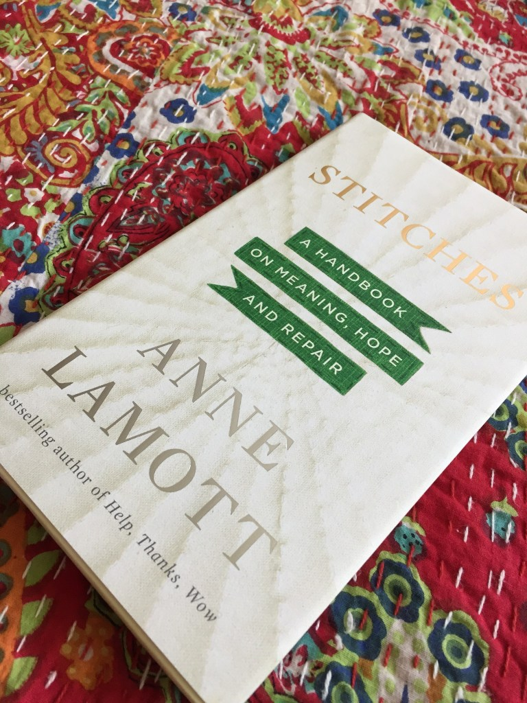 Taking Life Stitch By Stitch – Anne Lamott