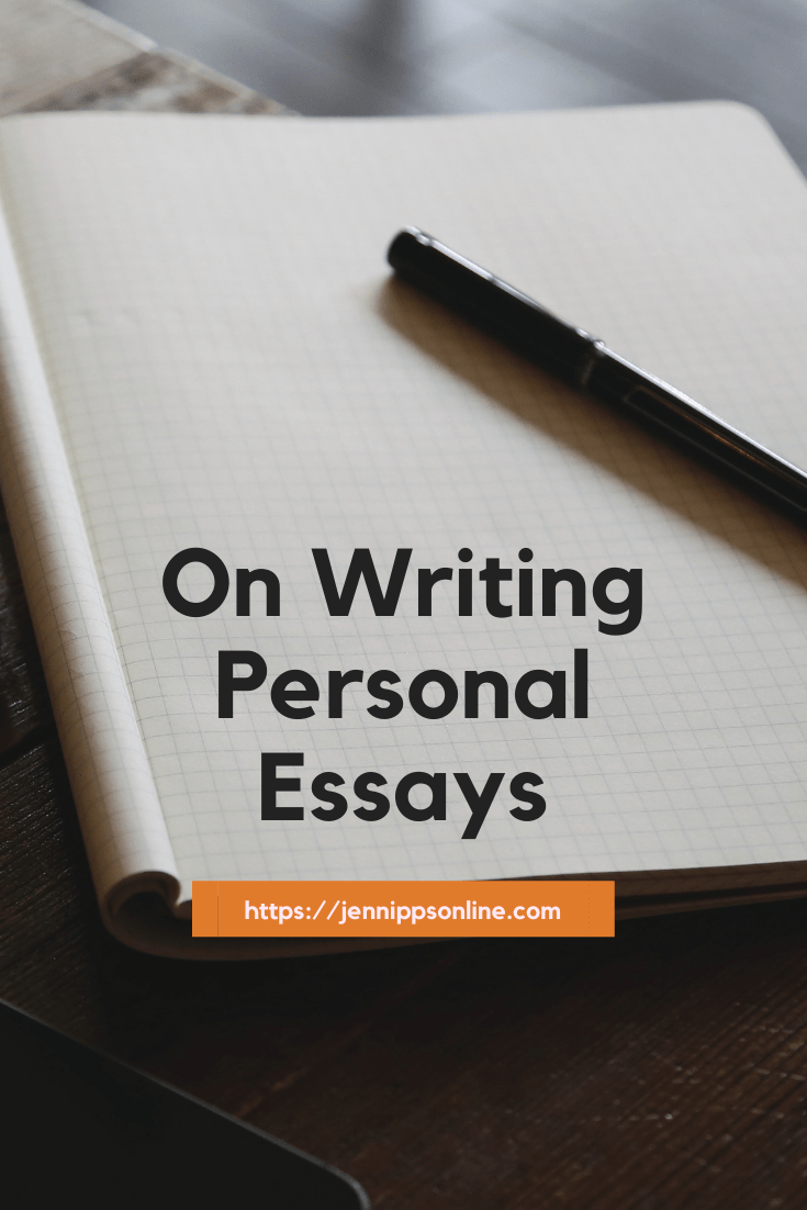 """Pinterest image: NOtebook with a pen with the words On Writing Personal Essays"""" over the image"""