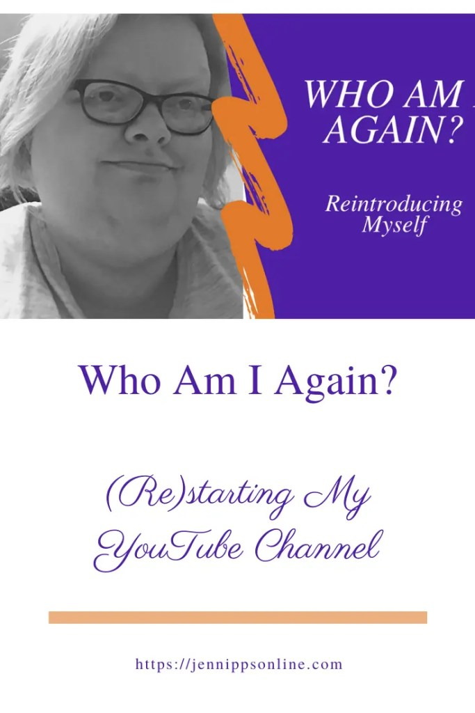 """Pinterest image with a thumbnail for a YouTube channel. Text under the thumbnail says """"Who Am I Again? (Re)starting my YouTube channel"""""""