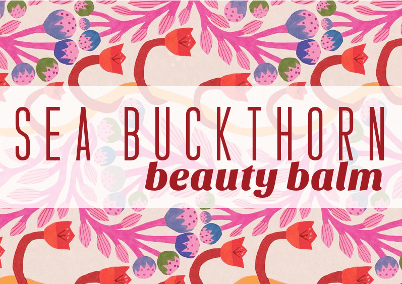 DIY Sea Buckthorn Beauty Balm