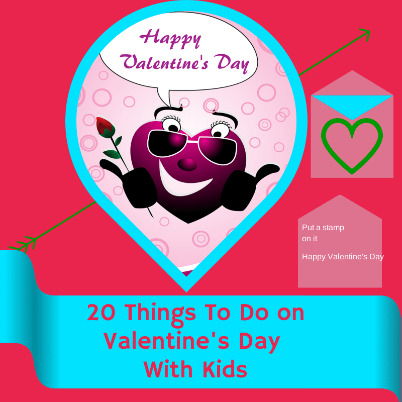 20 things to do on valentine 39 s day with kids jenns blah