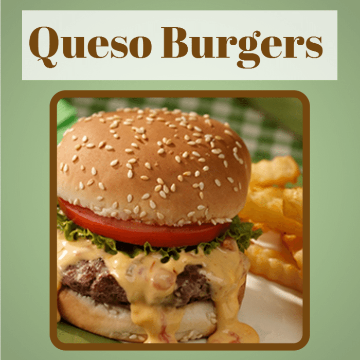 Queso Burgers for super bowl sunday