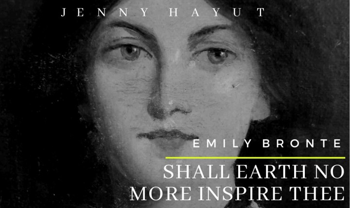 Shall Earth No More Inspire Thee: Spoken Word, Emily Bronte