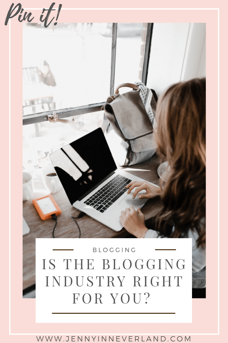 Is the Blogging Industry Right For You?