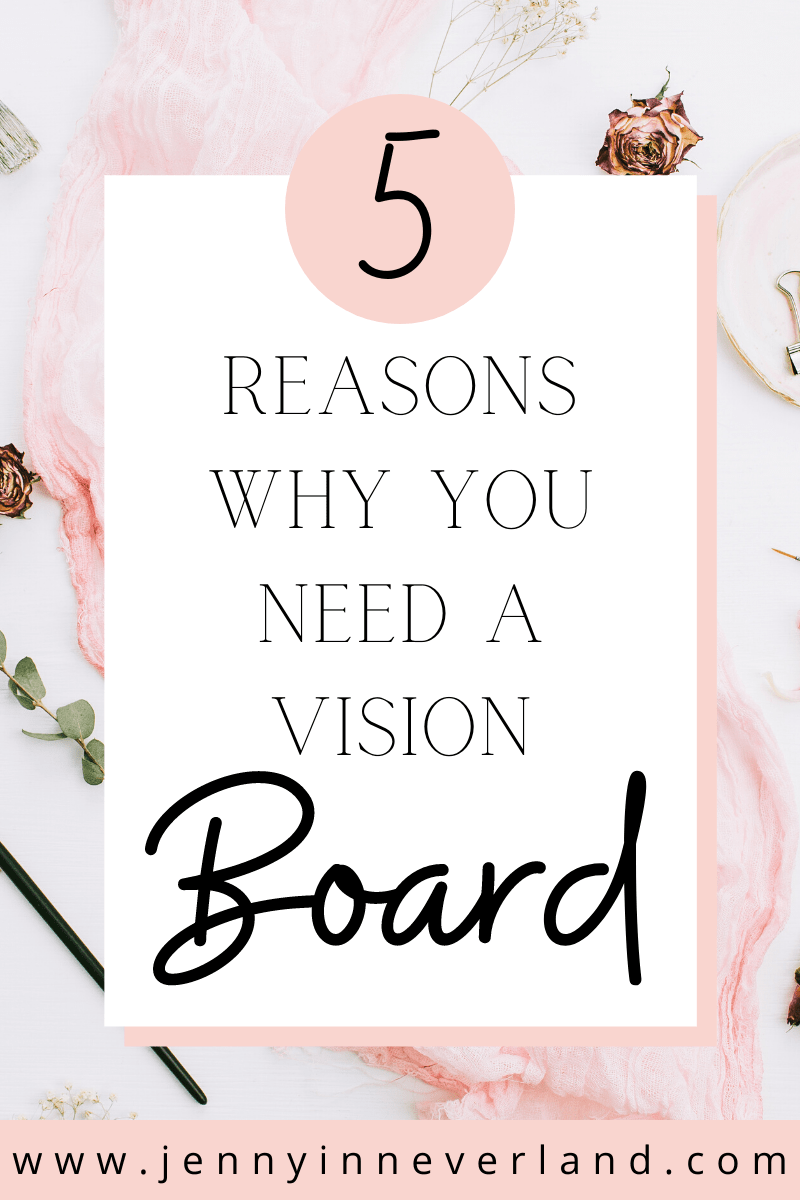 5 Reasons Why You Need a Vision Board