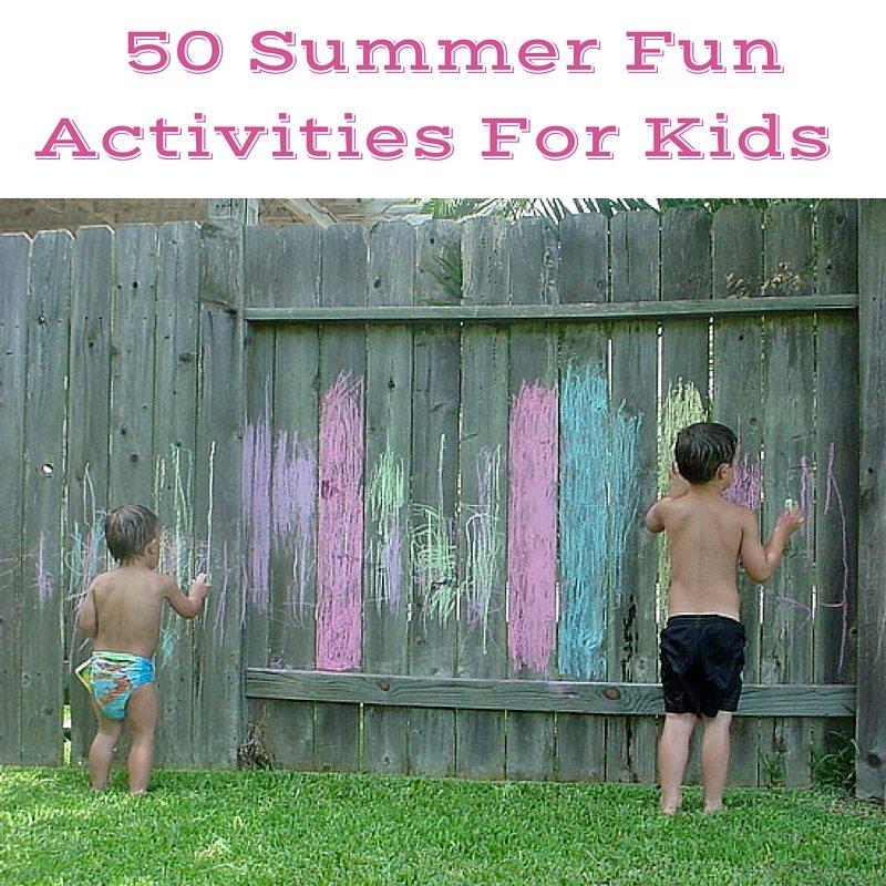 50 Summer Fun Activities For Kids