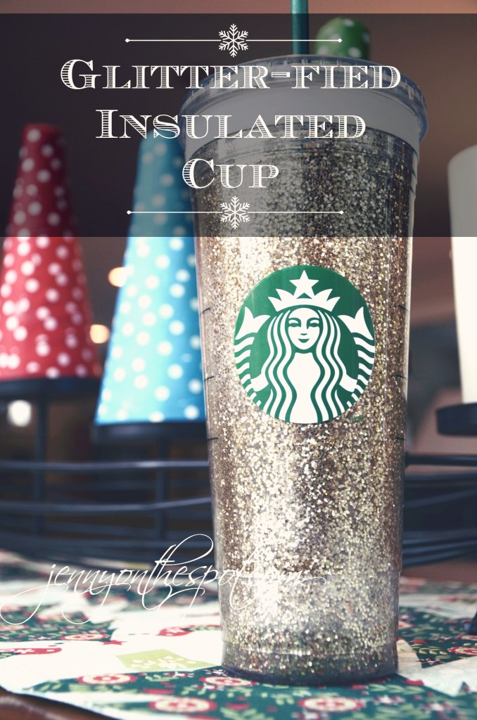 Glitter-fied Insulated Cup via @jennyonthespot