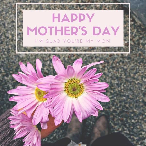 happy mother's day via @jennyonthespot
