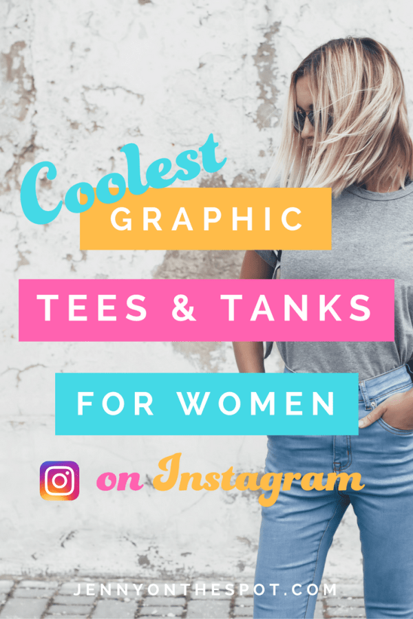These are some of the coolest graphic tees and tanks found on Instagram | Jenny On The Spot