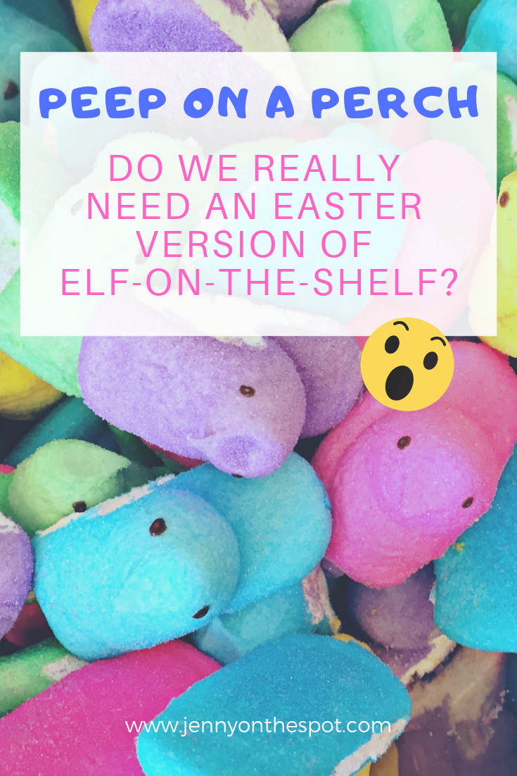 Peep on a Perch - Easter's version of Elf-on-a-Shelf