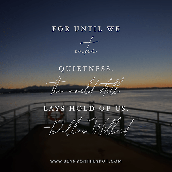Enter Quietness quote by Dallas WIllard