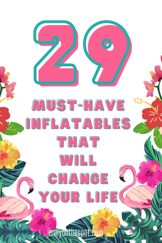 29 Must-Have Inflatables That Will Change Your Life - I promise!