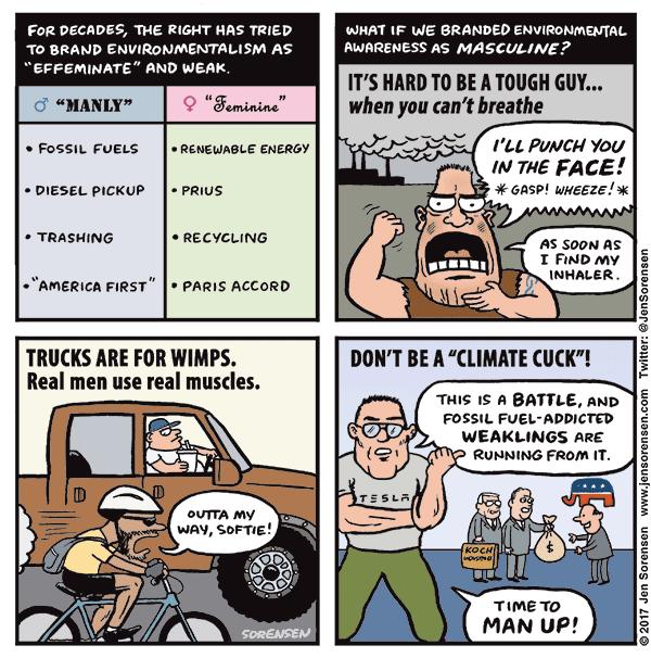 "If we branded environmentalism as ""macho"""