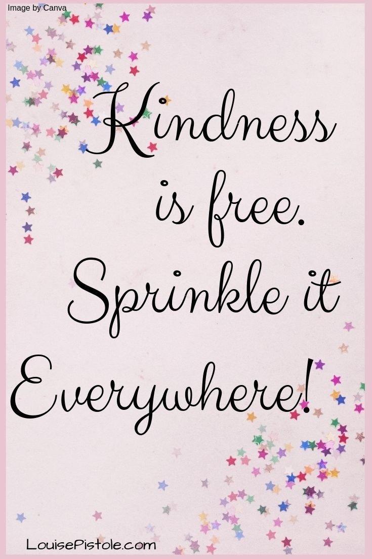 Kindness is free, spread it around