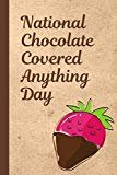 National Chocolate Covered Anything Day: December 16th | Cake | Confection | Sweet Treats | Strawberries | Fondue | Fountain | Bacon | Jalapeno's | Pretzels Paperback – September 9, 2019