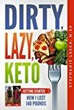 DIRTY, LAZY, KETO: Getting Started: How I Lost 140 PoundsPaperback– September 4, 2018  byStephanie Laska(Author),William Laska(Editor)
