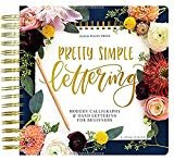 Pretty Simple Lettering: Modern Calligraphy & Hand Lettering for Beginners: A Step by Step Guide to Beautiful Hand Lettering & Brush Pen Calligraphy Design Spiral-bound – July 13, 2019  by Whitney Farnsworth