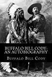 Buffalo Bill Cody - Scout - (February 26, 1846 - January 10, 1917)