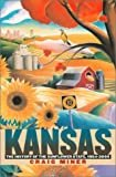 Kansas: The History of the Sunflower State, 1854-2000 Hardcover – October 21, 2002  by Craig Miner (Author)