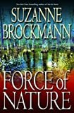 Force of Nature: A Novel (Troubleshooters Book 11) Kindle Edition  by Suzanne Brockmann  (Author)