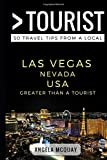 Greater Than a Tourist – Las Vegas Nevada USA: 50 Travel Tips from a LocalPaperback– August 23, 2017  byAngela McQuay(Author),&2more