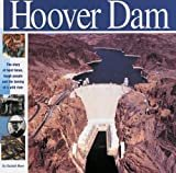 The Hoover Dam: The Story of Hard Times, Tough People and The Taming of a Wild River (Wonders of the World Book)Paperback– September 12, 2006  byElizabeth Mann(Author),Alan Witschonke(Illustrator)