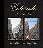 Colorado Then & NowHardcover–  byGrant Collier(Author),Joseph Collier(Author)