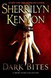 Dark Bites: A Short Story Collection (Dark-Hunter Novels) Hardcover – January 21, 2014  by Sherrilyn Kenyon  (Author)