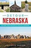 Detour Nebraska: Historic Destinations & Natural Wonders Kindle Edition  by Gretchen M. Garrison  (Author)