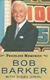 Priceless Memories Hardcover – April 6, 2009  by Bob Barker  (Author), Digby Diehl (Author)