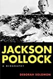 Jackson Pollock: A Biography Paperback – June 26, 2001  by Deborah Solomon  (Author)