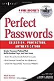 Perfect Password: Selection, Protection, Authentication 1st Edition, Kindle Edition  by Mark Burnett  (Author)