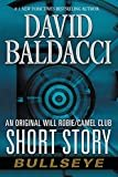 Bullseye: An Original Will Robie / Camel Club Short Story (Kindle Single) Kindle Edition  by David Baldacci  (Author)
