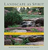 Landscape as Spirit: Creating a Contemplative Garden Paperback – April 7, 2015  by Martin Hakubai Mosko  (Author), & 2 more