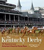 The Kentucky Derby: 101 Reasons to Love America's Favorite Horse Race Hardcover – April 1, 2010  by Mary Tiegreen (Author), Sheri Seggerman  (Author)